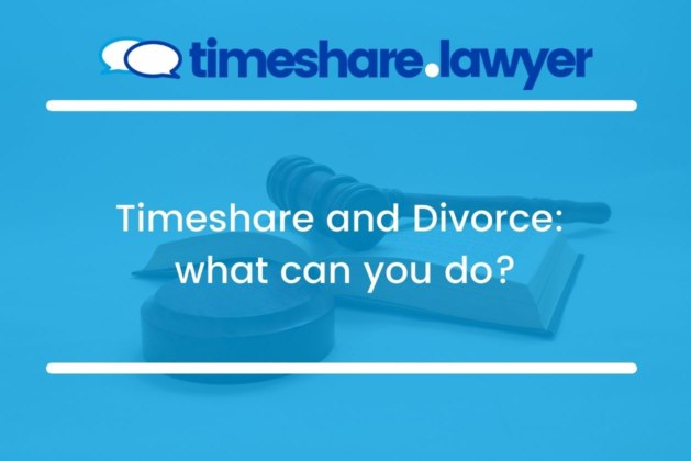 Timeshare and Divorce: what can you do?