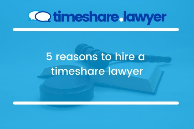5 reasons to hire a timeshare lawyer