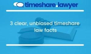 3 clear, unbiased timeshare law facts