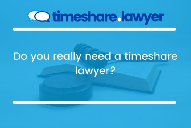 Do you really need a timeshare lawyer?