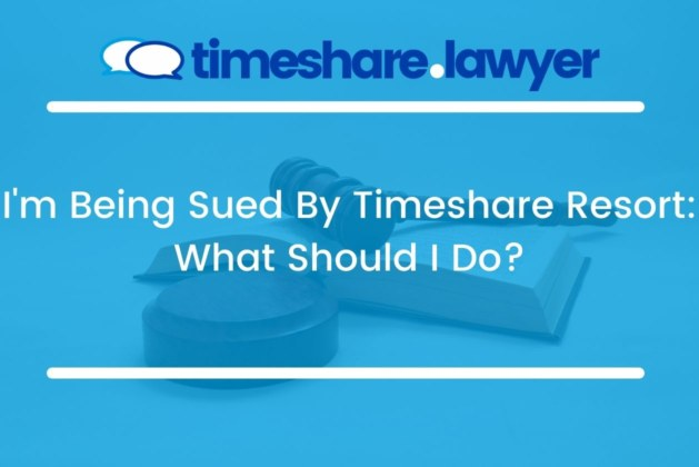 I'm Being Sued By Timeshare Resort: What Should I Do?