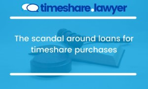The Scandal Around Loans for Timeshare Purchases