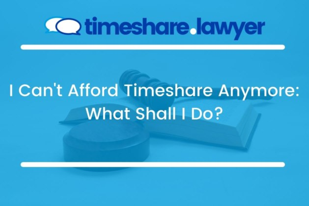 I Can't Afford Timeshare Anymore: What Shall I Do?