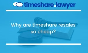 Why Are Timeshare Resales So Cheap?