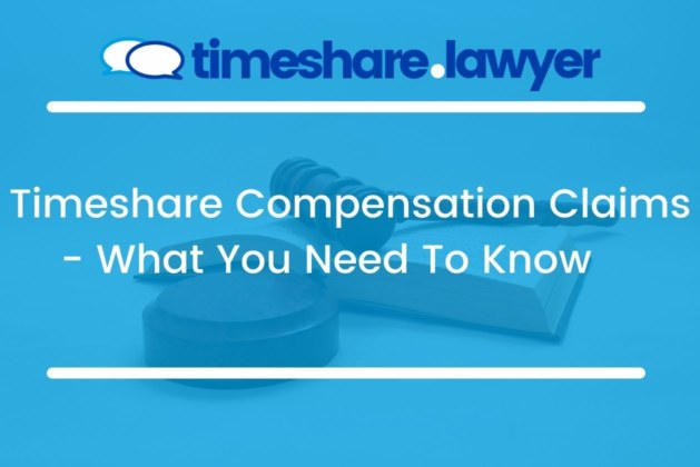 Timeshare Compensation Claims: What You Need To Know