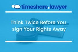 THINK TWICE BEFORE YOU SIGN YOUR RIGHTS AWAY